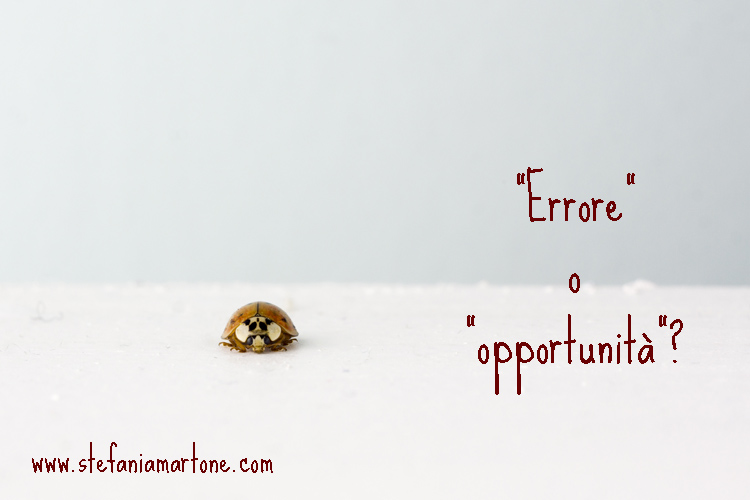 Errore o opportunità - di Stefania Martone - #errore #opportunità #coach #coaching