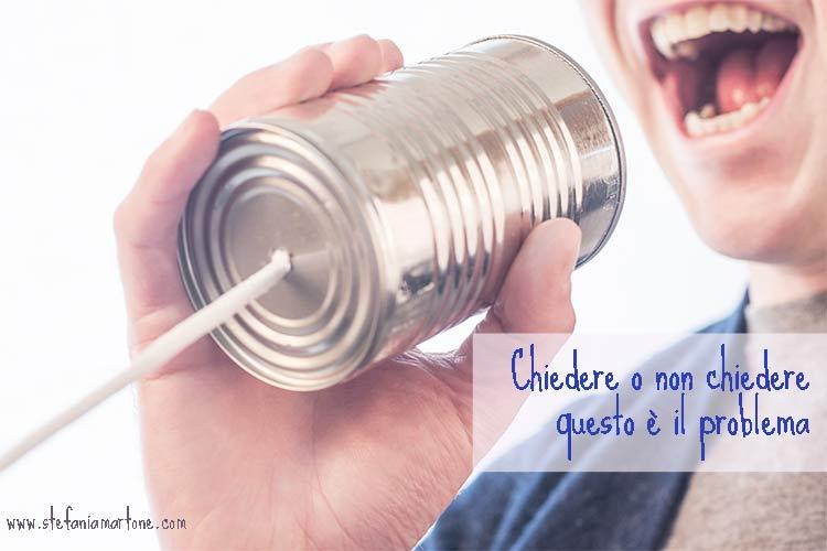 chiedere o non chiedere - di Stefania Martone - #bisogno #necessità #coach #coaching