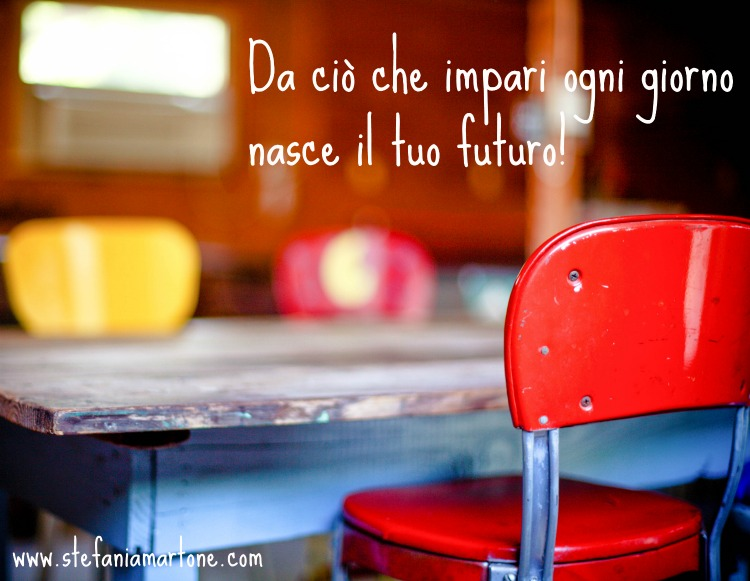 #apprendimento #coaching #felicità #cambiamento #futuro #stefaniamartone